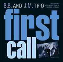 B.B. and J.M. Trio: First Call